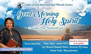 Light of God International Miracle Center GOOD MORNING HOLY SPIRIT tickets