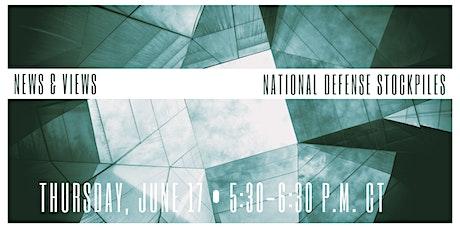 News & Views: National Defense Stockpiles tickets