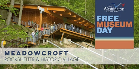 Free Museum Day   Meadowcroft Rockshelter & Historic Village tickets