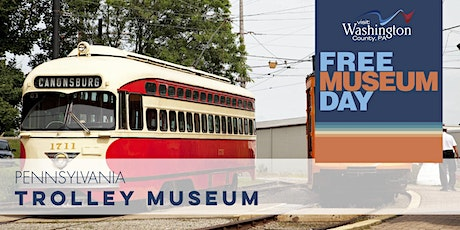 Free Museum Day in Washington County, PA | Pennsylvania Trolley Museum tickets