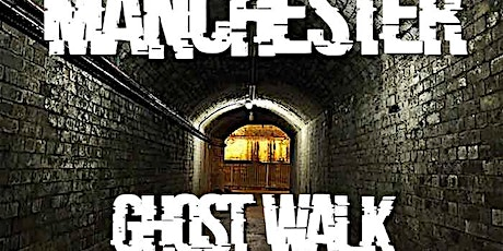 Ghost Walk Manchester With Spirit Meduim  (FREE) tickets