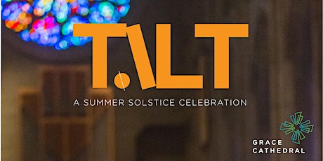 TILT: A Celebration of Light and Music  on the Summer Solstice tickets