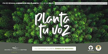 Planta tu Voz - Reforestando Latinoamérica entradas