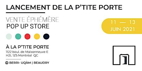 LANCEMENT DE LA P'TITE PORTE | POP UP STORE billets
