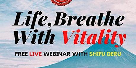 To Explore Life, Breathe with Vitality. Free Live Webinar With Shifu Deru tickets