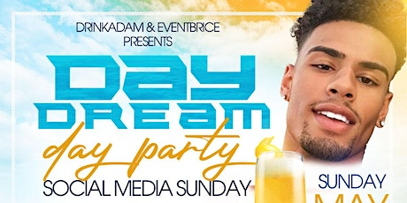 DayDream Day Party  Volume 2: Social Media Sunday $1000 cash giveaway tickets