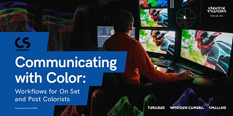 Communicating with Color - Workflows for On Set & Post Colorists tickets