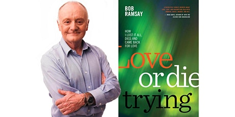 "RamsayTalks features Bob Ramsay, the author of ""Love or Die Trying"" tickets"