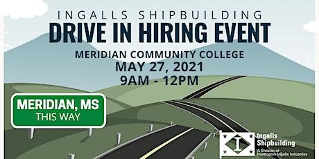 Ingalls Shipbuilding Drive-In Hiring Event (Meridian) tickets