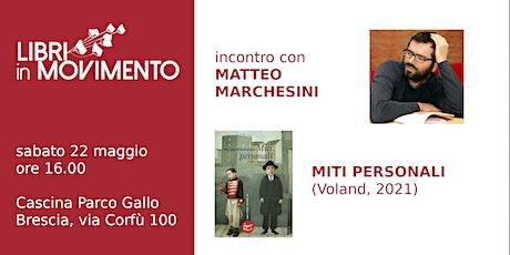 Incontro con Matteo Marchesini biglietti