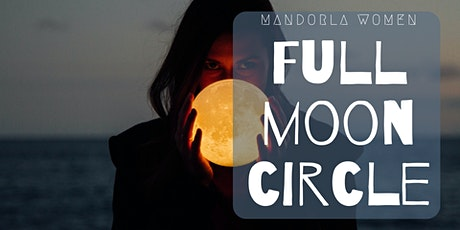 Women's Full Moon Circle  ~ Letting Go tickets
