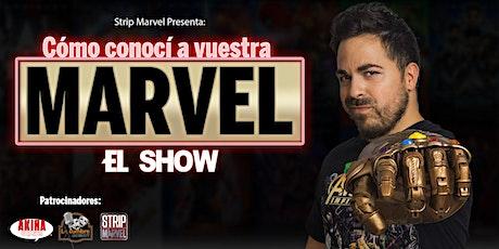 """STRIPMARVEL-COMO CONOCI A VUESTRA MARVEL """" EL SHOW"""" entradas"""