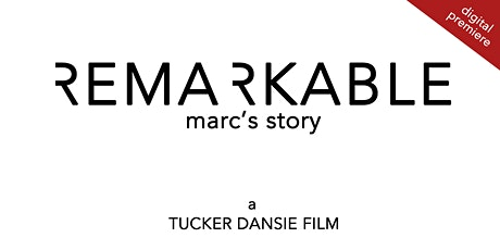 REMARKABLE: Marc's Story (Digital Premiere) tickets