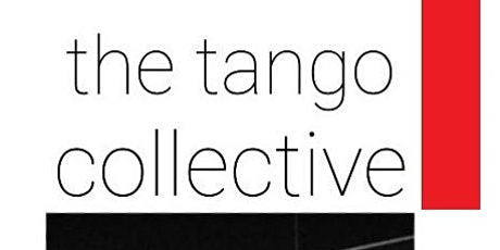 The Tango Collective: the piazzolla project tickets
