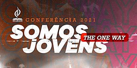 CONFERÊNCIA SOMOS JOVENS 2021 | THE ONE WAY ingressos