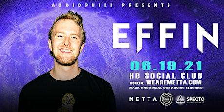 Audiophile Pres. EFFIN tickets