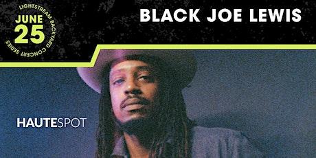 Black Joe Lewis - Lightstream Backyard Concert Series tickets