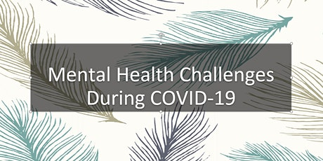 Mental Health Challenges During COVID-19 tickets