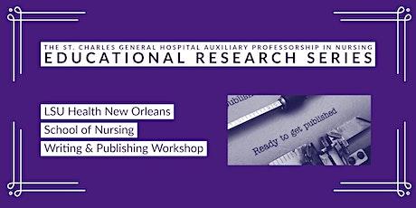 LSU Health New Orleans School o f Nursing Writing & Publishing Workshop tickets