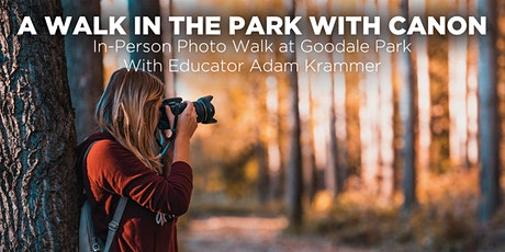 A Walk in the Park with Canon In-Person Photo Walk at Goodale Park tickets