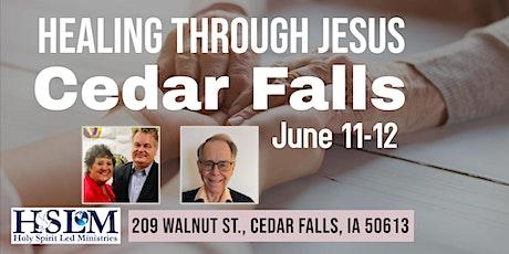 Healing through Jesus Conference - Cedar Falls, IA tickets