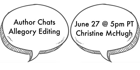 Allegory Editing Author Chats: June 27—Christine McHugh tickets