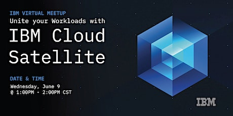 Unite your Workloads with IBM Cloud Satellite tickets