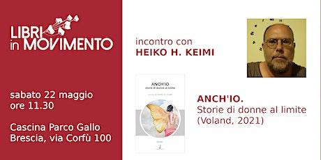 Incontro con Heiko H. Keimi biglietti