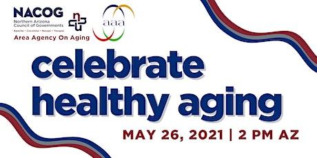Celebrate Healthy Aging - A Virtual Wellness Fair for Seniors tickets