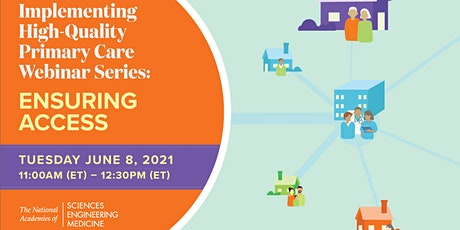 Implementing High-Quality Primary Care Webinar Series: Ensuring Access tickets