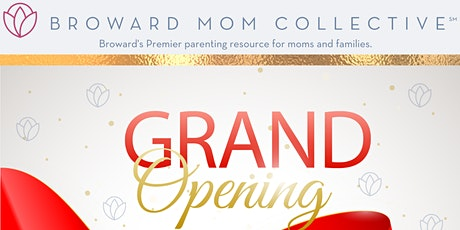 Broward Mom Collective's Grand Opening & Ribbon Cutting Ceremony tickets