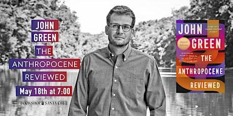 Bookshop Santa Cruz Presents: John Green   THE ANTHROPOCENE REVIEWED tickets