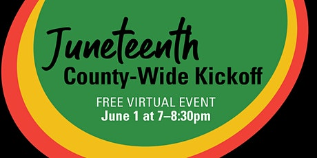 Juneteenth County-Wide (Virtual) Kick Off tickets