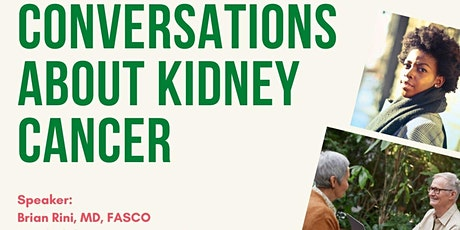 CONVERSATIONS ABOUT KIDNEY CANCER tickets