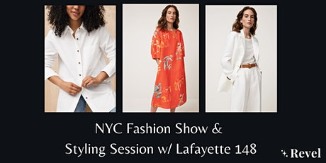 Revel & Lustre Present: NYC Fashion Show & Styling Session w/ Lafayette 148 tickets