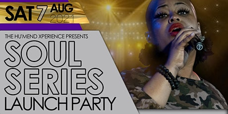 The Hu'Mend Xperience presents Soul Series  LAUNCH PARTY!!! tickets