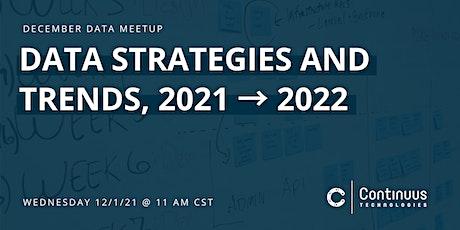 Data Meetup (December) - Data Strategies and Trends, 2021 → 2022 tickets