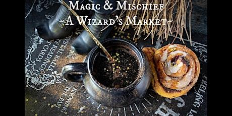 Magic & Mischief, A Wizard's Market tickets