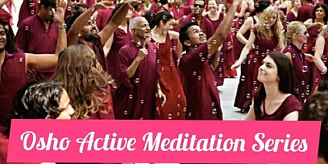 【Osho Active Meditation Series - Osho Nataraj Meditation】 tickets