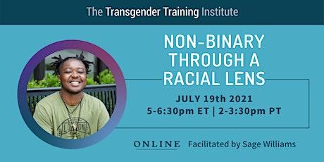 Understanding Non-Binary Through A Racial Lens - 7/19/21, 5-6:30pm ET tickets