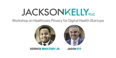 Jackson Kelly Workshop on Healthcare Privacy for Digital Health Startups tickets