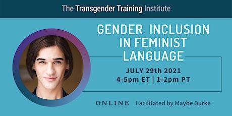 Gender Inclusion in Feminist Language - 7/29/21, 4-5PM ET/1-2PM PT tickets