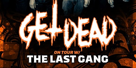 Get Dead & The Last Gang tickets