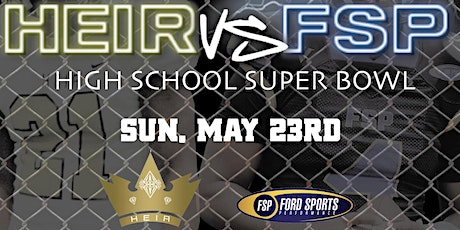 FSP vs HEIR (HS Super Bowl) tickets