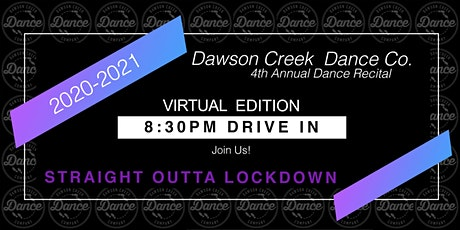 Dawson Creek Dance Co 2021 Recital Ticket - DRIVE IN entradas