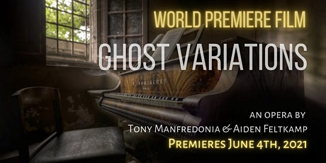 GHOST VARIATIONS - An Operatic Film Premiere tickets