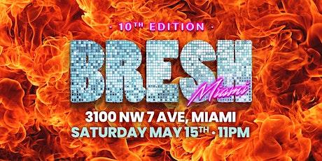 BRESH MIAMI - 10th EDITION tickets