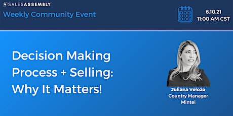 Decision Making Process + Selling:  Why It Matters! tickets
