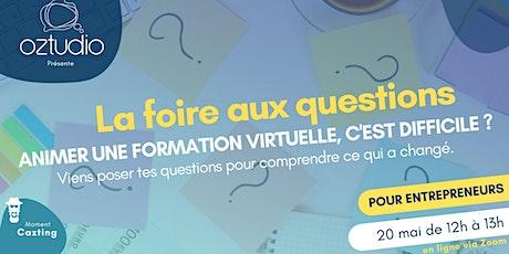 Foire aux questions : animer une formation virtuelle billets