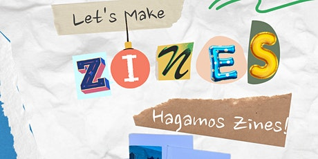 Lets Make Zines! Hagamos Zines! tickets